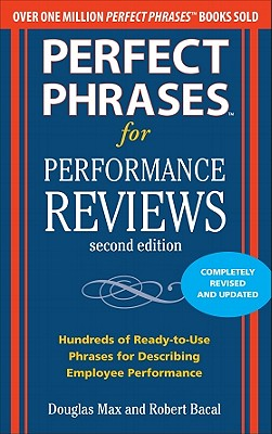 Perfect Phrases for Performance Reviews By Max, Douglas/ Bacal, Robert